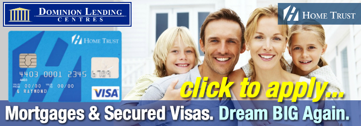 Bad-Credit Visas & Mortgages at Dominion Lending Centres - Apply for a Visa Credit Card - Click Here